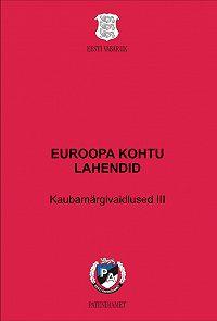 Liina Puu -EUROOPA KOHTU LAHENDID. Kaubamärgivaidlused III. Kaubamärgi kasutamise kohustus