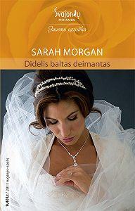 Sarah Morgan -Didelis baltas deimantas
