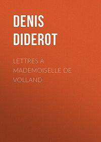 Denis Diderot -Lettres à Mademoiselle de Volland