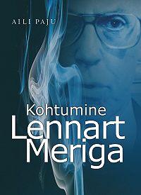 Aili Paju -Kohtumine Lennart Meriga