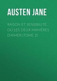 Jane Austen -Raison et sensibilité, ou les deux manières d'aimer (Tome 2)