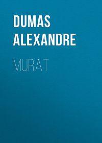 Alexandre Dumas -Murat