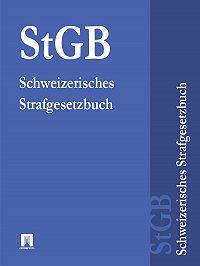 Schweiz - Schweizerisches Strafgesetzbuch – StGB