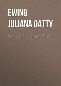 Juliana Ewing -The Land of Lost Toys