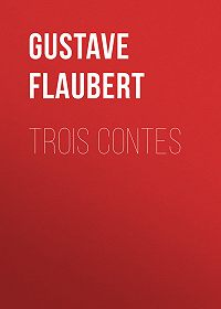 Gustave Flaubert -Trois contes