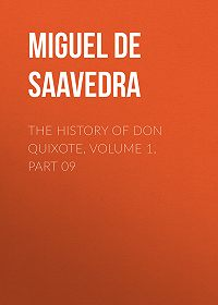 Miguel Cervantes -The History of Don Quixote, Volume 1, Part 09