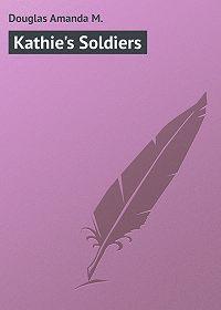 Amanda Douglas -Kathie's Soldiers