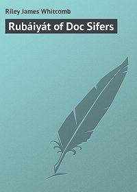 James Riley -Rubáiyát of Doc Sifers