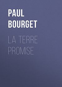 Paul Bourget -La terre promise