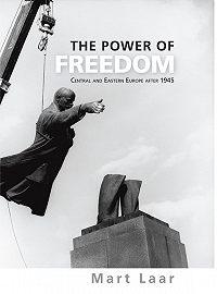 Mart Laar - The Power of Freedom