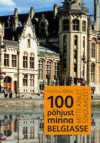 Hanna Miller -100 põhjust minna Belgiasse
