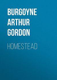 Arthur Burgoyne -Homestead