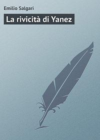 Emilio Salgari - La rivicità di Yanez