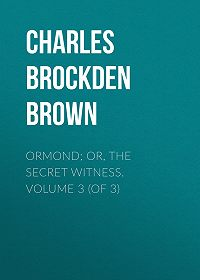 Charles Brown -Ormond; Or, The Secret Witness. Volume 3 (of 3)