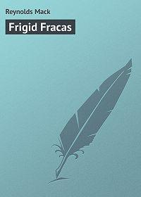 Mack Reynolds -Frigid Fracas