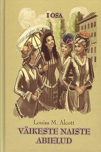 Louisa May - Väikeste naiste abielud I osa