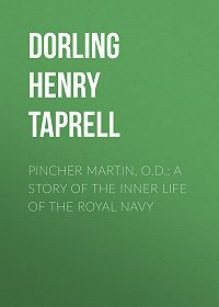 Henry Dorling -Pincher Martin, O.D.: A Story of the Inner Life of the Royal Navy