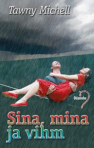 Tawny Michell -Sina, mina ja vihm