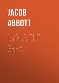 Jacob Abbott -Cyrus the Great
