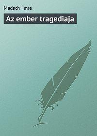 Madach Imre -Az ember tragediaja