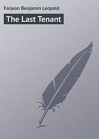 Benjamin Farjeon -The Last Tenant