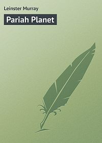 Murray Leinster -Pariah Planet