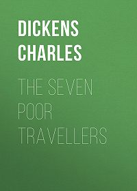 Charles Dickens -The Seven Poor Travellers