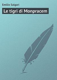 Emilio Salgari -Le tigri di Monpracem