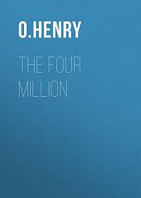 О. Генри -The Four Million