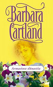Barbara Cartland -Armastuse dünastia