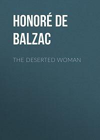 Honoré de -The Deserted Woman
