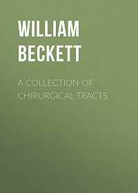 William Beckett -A Collection of Chirurgical Tracts