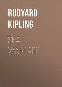 Rudyard Kipling -Sea Warfare