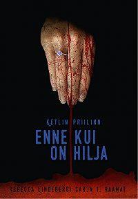 Ketlin Priilinn -Enne kui on hilja