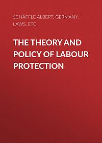 Albert Schäffle -The Theory and Policy of Labour Protection