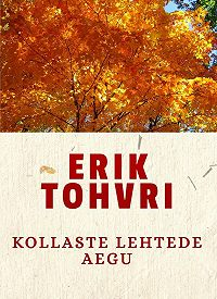 Erik Tohvri -Kollaste lehtede aegu