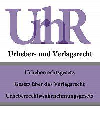 Deutschland - Urheber – und Verlagsrecht – UrhR