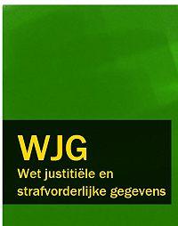 Nederland -Wet justitiële en strafvorderlijke gegevens – WJG