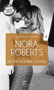 Nora Roberts -Jausmai ne pagal scenarijų