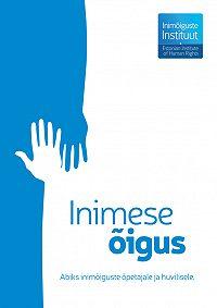Vootele Hansen -Inimese õigus: abiks inimõiguste õpetajale ja huvilisele