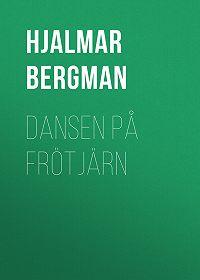 Hjalmar Bergman -Dansen på Frötjärn