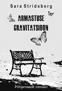 Sara Stridsberg -Armastuse gravitatsioon