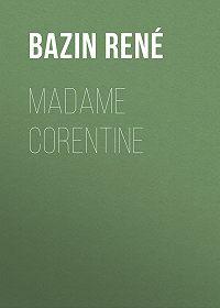 René Bazin -Madame Corentine