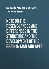 Charles Darwin -Note on the Resemblances and Differences in the Structure and the Development of the Brain in Man and Apes