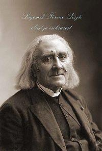 Urmas Bereczki -Lugemik Ferenc Liszti elust ja isiksusest