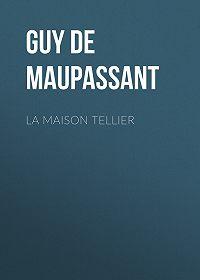 Guy Maupassant -La Maison Tellier