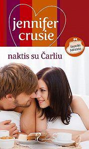 Jennifer Crusie -Naktis su Čarliu