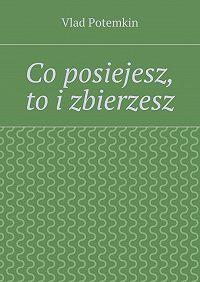 Vlad Mieszko - Co posiejesz, toizbierzesz