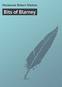Robert Mackenzie -Bits of Blarney