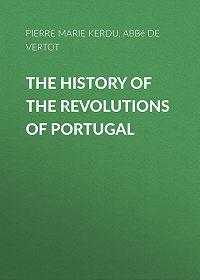Pierre Boisgelin de Kerdu -The History of the Revolutions of Portugal